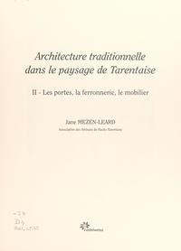 Jane Mezen-Léard et  Association des artisans de Ha - Architecture traditionnelle dans le paysage de Tarentaise (2). Les portes, la ferronnerie, le mobilier.