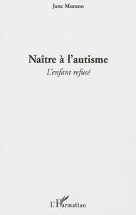 Naître à lautisme - Lenfant refusé.pdf