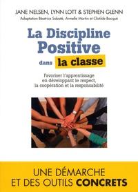 Jane Nelsen et Lynn Lott - La discipline positive dans la classe.