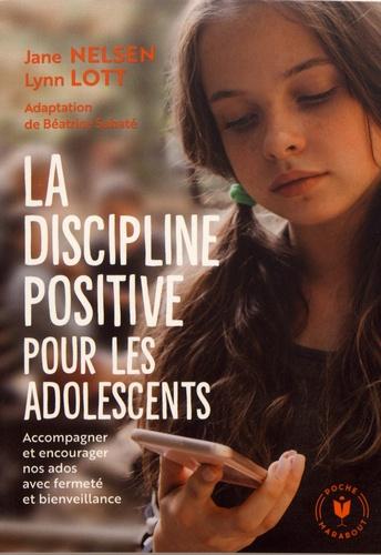 La discipline positive pour les adolescents. Accompagner et encourager nos ados avec fermeté et bienveillance
