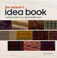 Jane Patrick - The Weaver's Idea Book - Creative Cloth on a Rigid-Heddle Loom.