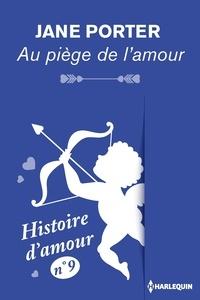 Jane Porter - Au piège de l'amour - Histoire d'amour nº 9.