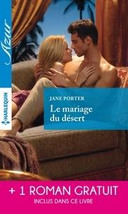 Jane Porter et Chantelle Shaw - Le mariage du désert - Un irrésistible play-boy.