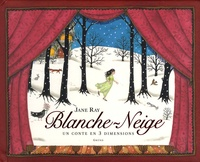 Jane Ray - Blanche-Neige - Un conte en 3 dimensions.