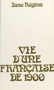Jane Régina - Vie d'une Française de 1900 (1).