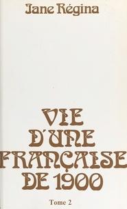 Jane Régina - Vie d'une Française de 1900 (2).