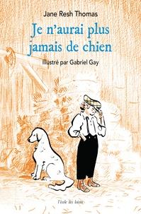 Jane Resh Thomas - Je n'aurai plus jamais de chien.