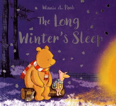 Jane Riordan et Eleanor Taylor - Winnie-the-Pooh  : The Long Winter's Sleep.