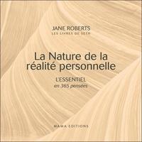 Jane Roberts - La Nature de la réalité personnelle - L'essentiel en 365 pensées.
