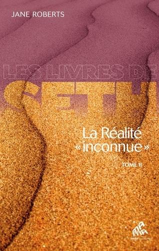 """La réalité """"inconnue"""". Tome 2"""