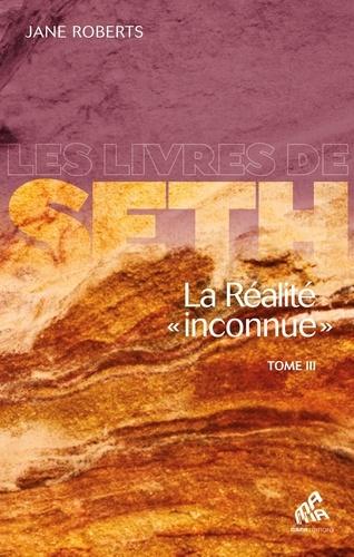 """Jane Roberts - La réalité """"inconnue"""" - Tome 3."""