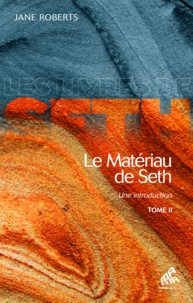 Jane Roberts - Le matériau de Seth - une introduction - Tome 2.