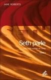 Jane Roberts - Seth parle - L'éternelle validité de l'âme Tome 1.