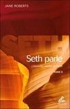 Jane Roberts - Seth parle - L'éternelle validité de l'âme Tome 2.