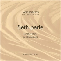 Jane Roberts - Seth parle - L'essentiel en 365 pensées.