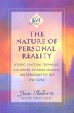 Jane Roberts - The nature of personal reality.