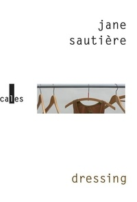 Jane Sautière - Dressing.