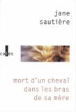 Jane Sautière - Mort d'un cheval dans les bras de sa mère.