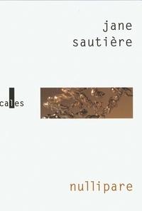 Jane Sautière - Nullipare.