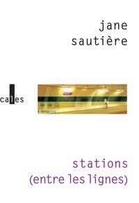 Jane Sautière - Stations (entre les lignes).