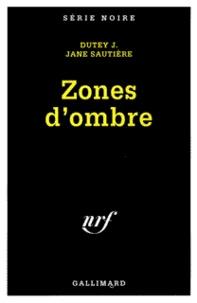 Jane Sautière et J Dutey - Zones d'ombre.