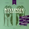 Jane Schaffer et Sue Saunders - Stylisme, les accessoires - Chapeaux, sacs, chaussures.