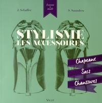 Stylisme, les accessoires- Chapeaux, sacs, chaussures - Jane Schaffer |