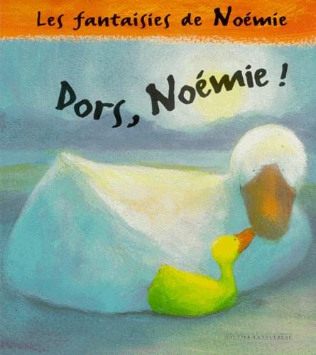 Jane Simmons - Dors, Noémie !.