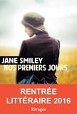 Jane Smiley et Carine Chichereau - Nos premiers jours.