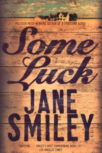 Jane Smiley - Some Luck.