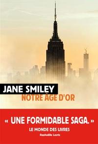 Jane Smiley - Un siècle américain Tome 3 : Notre âge d'or.