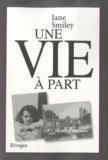 Jane Smiley - Une vie à part.