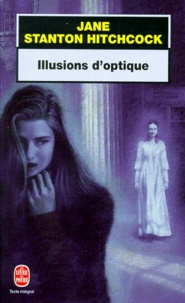 Jane Stanton Hitchcock - Illusions d'optique.