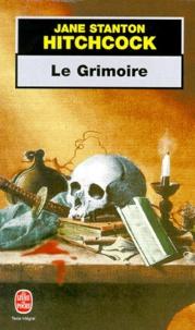 Téléchargez des livres depuis isbn Le grimoire in French par Jane Stanton Hitchcock 9782253149637 DJVU PDB