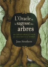 Jane Struthers - L'oracle de la sagesse des arbres - 40 cartes oracle pour la sagesse et l'esprit.