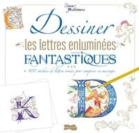 Jane Sullivan - Dessiner les lettres enluminées fantastiques - + 100 stickers de lettres ornées pour composer ses messages + 1 portemine.