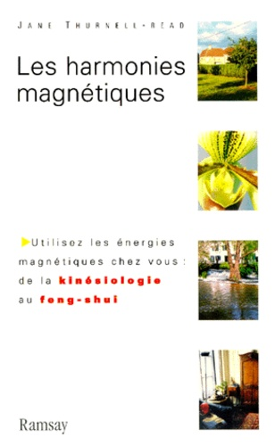 Jane Thurnell-Read - Les harmonies magnétiques.