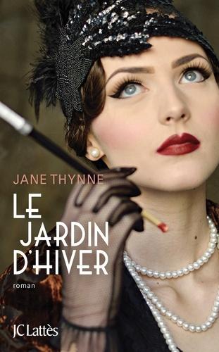 Jane Thynne - Le jardin d'hiver.