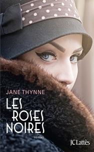 Jane Thynne - Les roses noires.