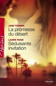 Jane Toombs et Laurie Paige - La promesse du désert - Séduisante invitation (Harlequin Passions).