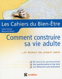 Jane Turner et Bernard Hévin - Comment construire sa vie adulte - Et devenir son propre coach.