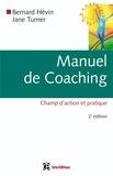 Jane Turner et Bernard Hévin - Manuel de coaching - 2e éd. - Champ d'action et pratique.