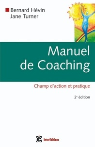 Jane Turner et Bernard Hévin - Manuel de coaching - 2e éd. - Champ d'action et pratique.