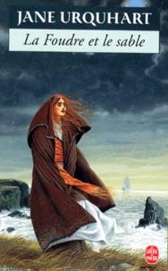 Jane Urquhart - La foudre et le sable.