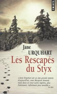 Jane Urquhart - Les Rescapés du Styx.