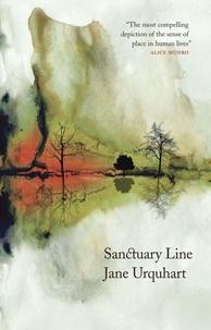 Jane Urquhart - Sanctuary Line.