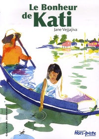Le Bonheur de Kati - Jane Vejjajiva |