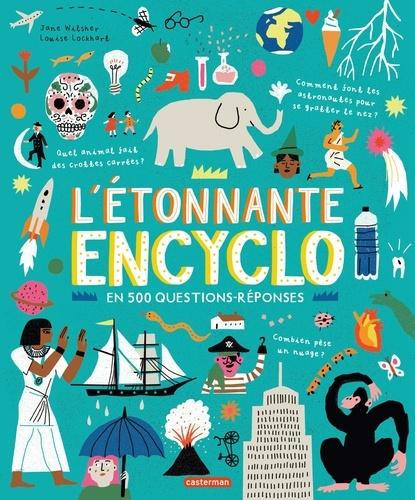 Jane Wilsher et Louise Lockhart - L'étonnante encyclo - EN 500 QUESTIONS/RÉPONSES.