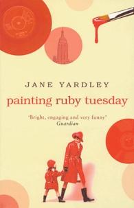 Jane Yardley - Painting Ruby Tuesday.