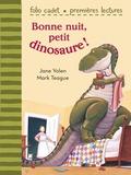 Jane Yolen - Bonne nuit, petit dinosaure !.